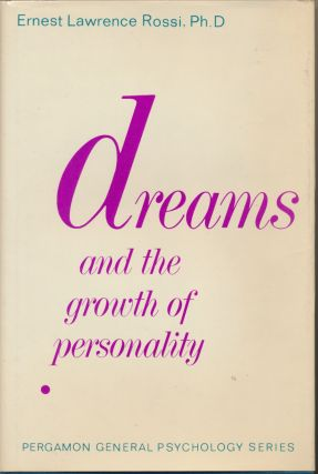 Dreams and the Growth of Personality: Expanding Awareness of Psychotherapy. Ernest Lawrence ROSSI, Arnold P. Goldstein & Leonard Krasner.