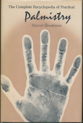 The Complete Encyclopedia of Practical Palmistry. Marcel BROEKMAN