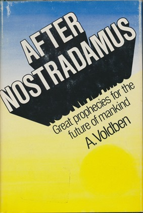 After Nostradamus: Great Prophecies for the Future of Mankind. A. VOLDBEN, Gavin Gibbons