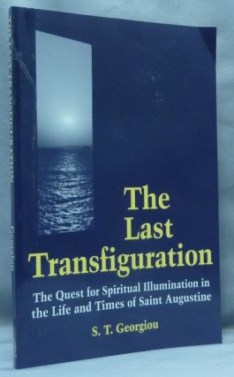 The Last Transfiguration: The Quest for Spiritual Illumination in the Life and Times of Saint...