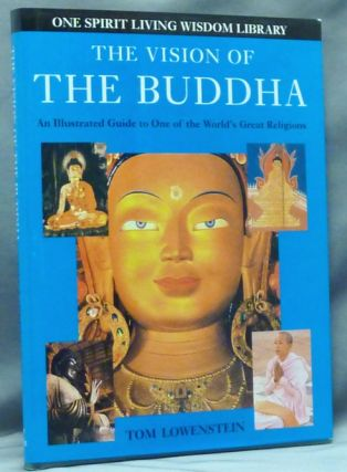 The Vision of the Buddha. An illustrated guide to one of the World's Great Religions. Tom...
