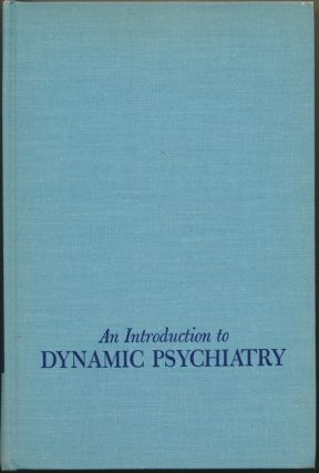 An Introduction to Dynamic Psychiatry. C. Knight ALDRICH, G. Morris Carstairs
