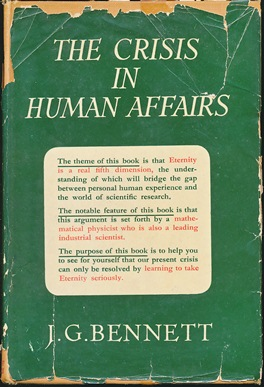 The Crisis In Human Affairs. J. G. BENNETT