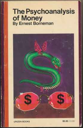 The Psychoanalysis of Money. Ernest BORNEMAN