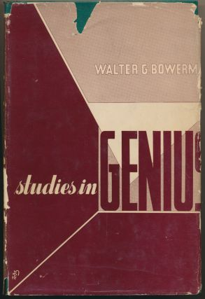 Studies in Genius. Walter G. BOWERMAN