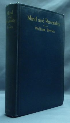 Mind and Personality: An Essay in Psychology and Philosophy. William BROWN