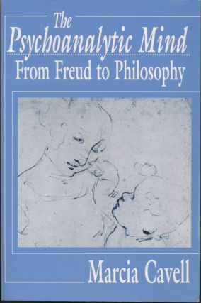 The Psychoanalytic Mind from Freud to Philosophy. Marcia CAVELL