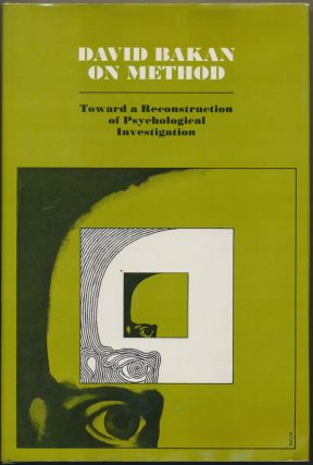 On Method: Toward a Reconstruction of Psychological Investigation. David BAKAN