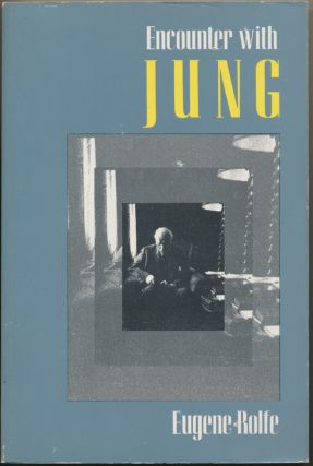 Encounter with Jung. Eugene ROLFE