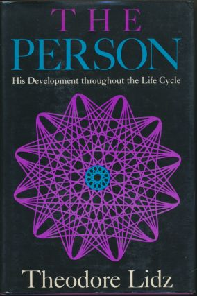 The Person: His Development throughout the Life Cycle. Theodore LIDZ
