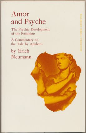 Amor and Psyche: The Psychic Development of the Feminine - A Commentary on the Tale by Apuleius (...