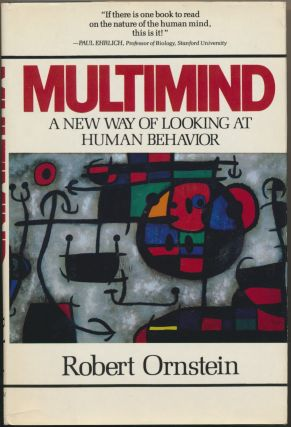 Multimind: A New Way of Looking at Human Behavior. Robert ORNSTEIN