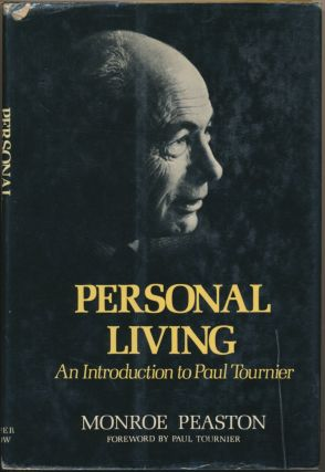 Personal Living: An Introduction to Paul Tournier. Monroe PEASTON, Paul Tournier