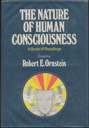 The Nature of Human Consciousness: A book of readings. Robert E. ORNSTEIN