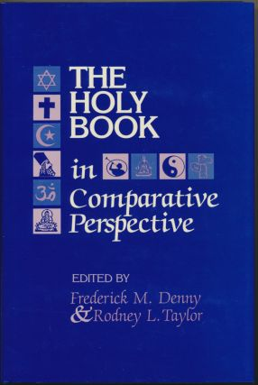 The Holy Book in Comparative Perspective. Frederick M. DENNY, Rodney L. TAYLOR