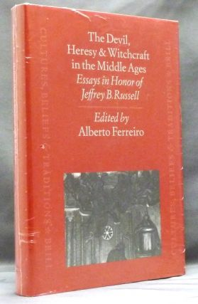 The Devil, Heresy & Witchcraft in the Middle Ages. Essays in Honor of Jeffrey B. Russell. Jeffrey...