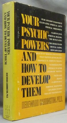 Your Psychic Powers and How to Develop Them. Hereward CARRINGTON, Michael Lord