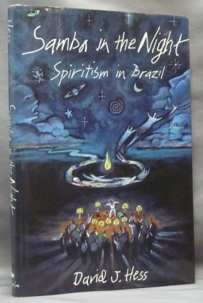 Samba in the Night. Spiritism in Brazil. Brazilian Spiritism, David J. HESS