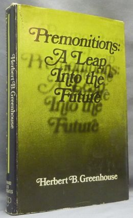 Premonitions: A Leap Into the Future. Herbert B. GREENHOUSE
