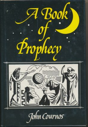 A Book Of Prophecy: From the Egyptians to Hitler. COURNOS John, Introduction