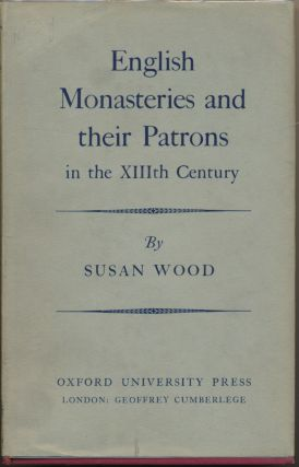 English Monasteries and their Patrons in the XIIIth Century. J. S. Watson V. H. Galbraith, R. B....