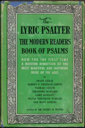The Lyric Psalter: The Modern Reader's Book of Psalms. Dr. Harry MAYER, Signed, Padraic Colum...