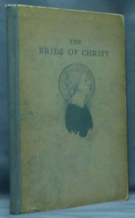 The Bride of Christ, A Study in Christian Legend Lore. Christian Lore, Paul CARUS