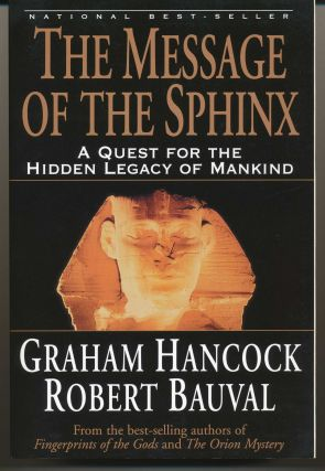 The Message of the Sphinx. A Quest for the Hidden Legacy of Mankind. Graham HANCOCK, Robert BAUVAL