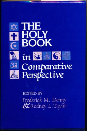 The Holy Book in Comparative Perspective (Studies in Comparative Religion series). Frederick M....