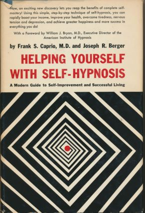 Helping Yourself With Self-Hypnosis: A Modern Guide to Self-Improvement and Successful Living....