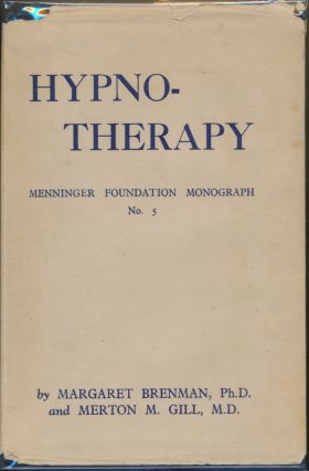 Hypnotherapy: A Survey of the Literature. Margaret BRENMAN, Merton M. GILL