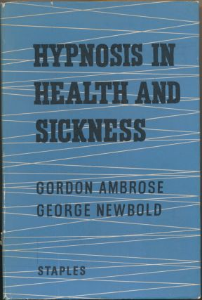 Hypnosis in Health and Sickness. Gordon AMBROSE, George NEWBOLD