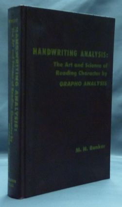 Handwriting Analysis: The Art and Science of Reading Character by Grapho Analysis. M. N. BUNKER.