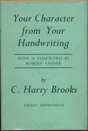 Your Character from Your Handwriting: A Guide to the New Graphology. C. Harry BROOKS, Robert Saudek.