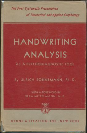 Handwriting Analysis as a Psychodiagnostic Tool: A Study in General and Clinical Graphology....