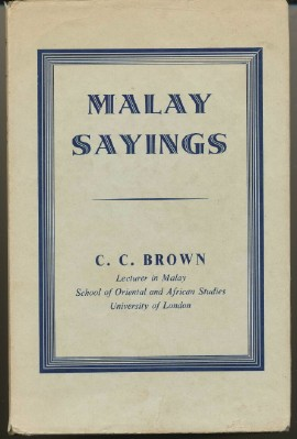 Malay Sayings. C. C. BROWN