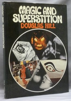 Magic and Superstition. Douglas HILL