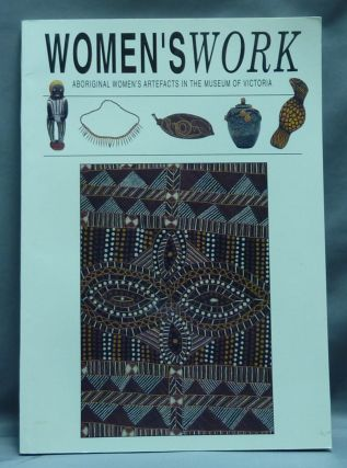 Women's Work; Aboriginal Women's Artefacts in the Museum of Victoria. Lindy ALLEN