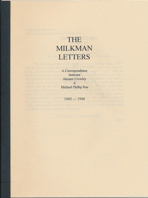 The Milkman Letters. A Correspondence between Aleister Crowley & Michael Phillip Rae 1945-1946....