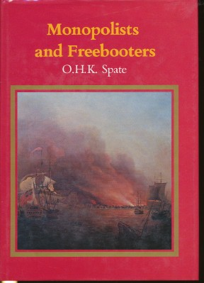 Monopolists and Freebooters. The Pacific Since Magellan, Volume II. O. H. K. SPATE