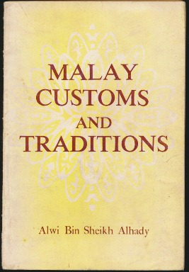 Malay Customs and Traditions. ALWI BIN SHEIKH ALHADY