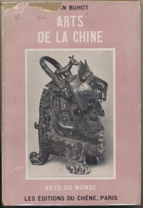 Arts de la Chine ( Arts du Monde. Collection dirigee par Georges de Mire ). Jean BUHOT,...