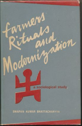 Farmers Rituals and Modernization: a sociological study. Swapan Kumar BHATTACHARYYA