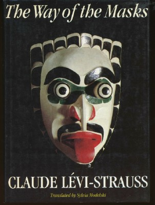 The Way of the Masks. Claude LEVI-STRAUSS, Sylvia Modelski