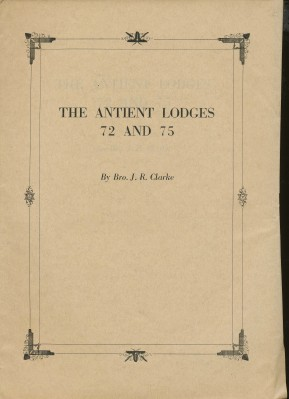 "The Antient Lodges 72 and 75. An off-print from ""Ars Quatuor Coronatorum"" J. R. CLARKE"