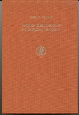 'Homo Religiosus' in Mircea Eliade. An Anthropological Evaluation. John A. SALIBA