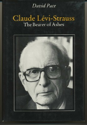Claude Levi-Strauss: The Bearer of Ashes. David PACE