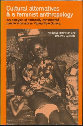 Cultural Alternatives and a Feminist Anthropology: an analysis of culturally constructed gender...
