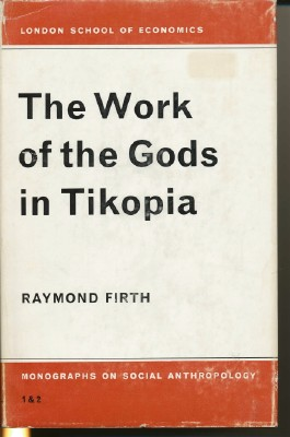 The Work of the Gods in Tikopia; London School of Economics Monographs on Social Anthropology....