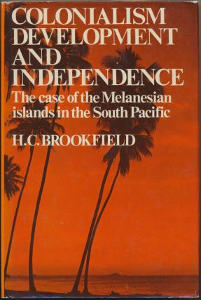 Colonialism, Development and Independence: The Case of the Melanesian Islands in the South...